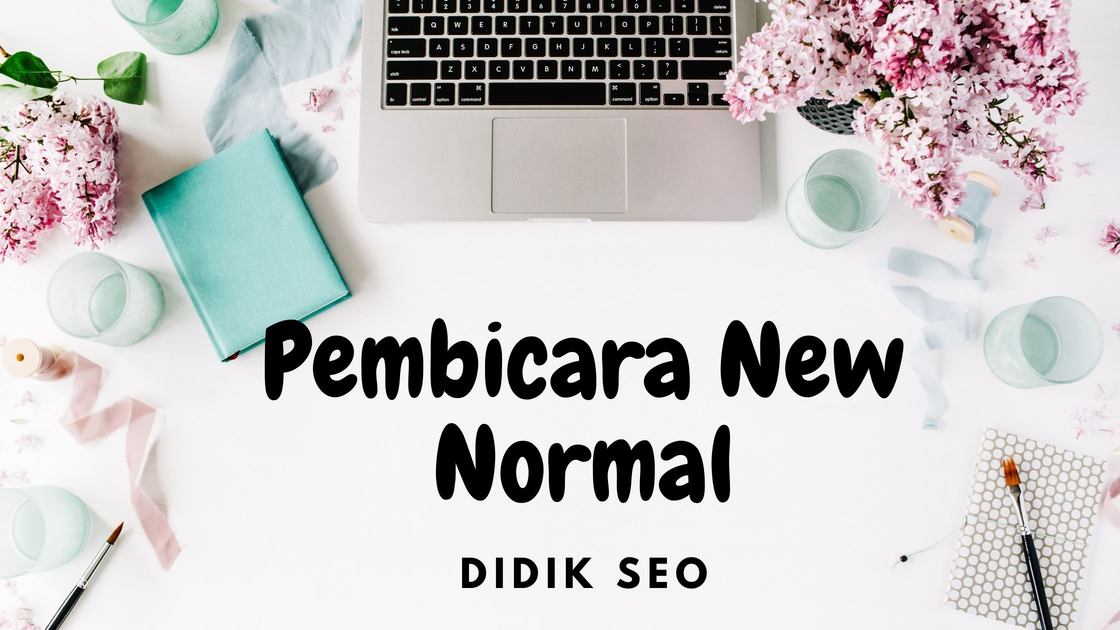 Pembicara New Normal